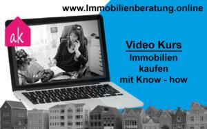 Video Kurs Immobilien kaufen mit Know How
