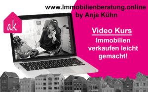 Video Kurs Immobilien verkaufen leicht gemacht by Anja Kühn